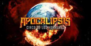 'Apocalipsis'. Regresa el Circo de los Horrores