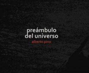 """Título de la novela: """"Preámbulo del universo"""" Alberto Pino"""